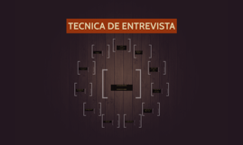 TECNICA DE ENTREVISTA