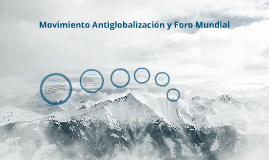 Copy of Antiglobalizacion y Foro Mundial