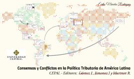 Concensos y Conflictos en la Política Tributaria de América