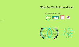 Who Are We As Educators?