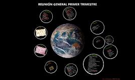 REUNIÓN GENERAL PRIMER TRIMESTRE