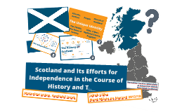 Scotland and Its Efforts for Independence in the Course of History and Today