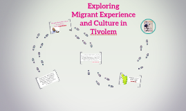 Exploring Migrant Experience and Culture in Tivolem
