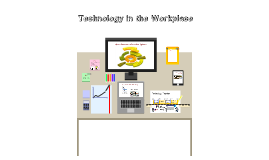 Technology in the Workplace