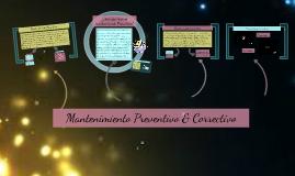 Mantenimiento Preventivo & Correctivo