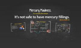 Mercury Madness.
