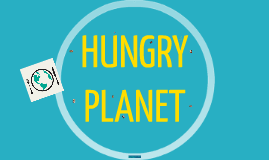 HUNGRY PLANET:  Group B