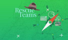 *Rescue Teams