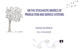 On The Stochastic Models of Production and Service Systems
