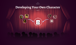 Developing Your Own Character
