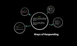 Copy of Ways of Responding