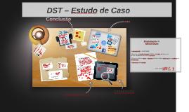 DST – Estudo de Caso