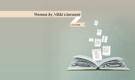 Copy of Woman by Nikki Giovanni