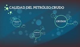 CALIDAD DEL PETRÓLEO CRUDO
