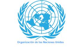 Copy of ¿Qué son las Naciones Unidas?