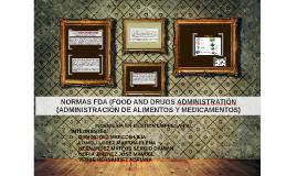 Copy of Copy of NORMAS FDA (FOOD AND DRUGS ADMINISTRATIÓN