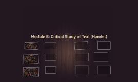 Module B: Critical Study of Text (Hamlet)