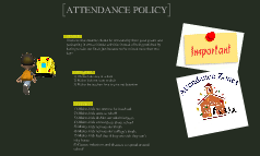 Attendance Policy!