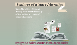 Features of a Slave Narrative