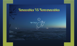 Renewables VS Nonrenewables