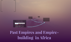Past Empires and Empire-building  in Africa