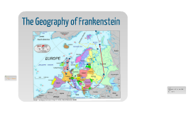 Copy of Copy of The Geography of Frankenstein