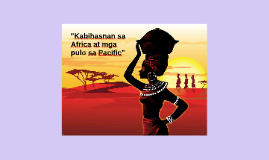 Copy of Kabihasnan sa Africa at mga pulo sa Pacific