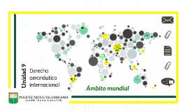 Unidad 9. Derecho aeronáutico internacional. Mundial