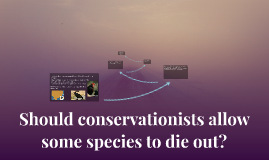 Should conservationists allow some species to die out?