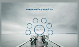 COMPENSACIÓN Y BENEFICIOS