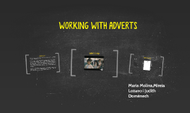 WORKING WITH ADVERTS