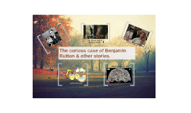 The curious case of Benjamin Button & other stories.