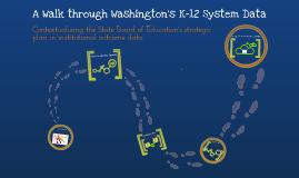 Copy of A Walk through Washington's K-12 System Data