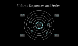 Unit 10: Sequences and Series