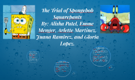 Copy of The Trial of Spongebob Squarepants