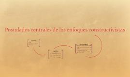 Postulados centrales de los enfoques constructivistas