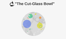 """The Cut-Glass Bowl"""