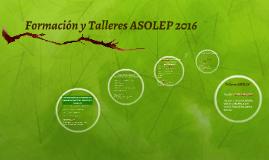 Formación y Talleres ASOLEP 2016