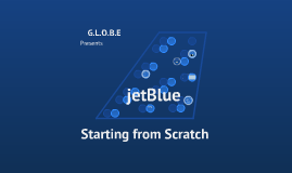 JetBlue Airways: Starting from Scratch