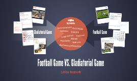 Gladiatorial Game Vs. Football Game