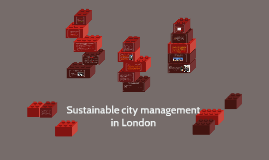Sustainable city management in London