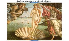 Herejes y alquimistas. El renacimiento y la revolución científica