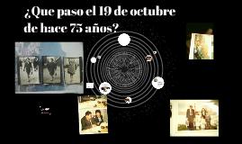 ¿Que paso el 19 de octubre?