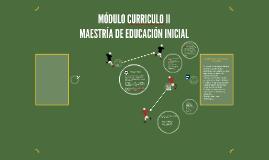 MÓDULO CURRICULO II MAESTRÍA DE EDUCACIÓN INICIAL
