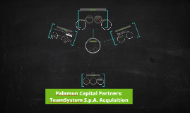 palamon capital partners teamsystem s p a Paul belcher section 007 4 to palamon capital partners from belcher consulting group subject valuation and acquisition of teamsystem spa introduction.