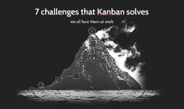 7 challenges that Kanban solves