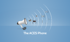 The ACES Phone