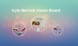 Kyle Merrick Vision Board