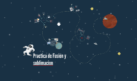 Practica de Fusion y sublimacion