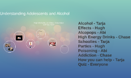 Understanding Adolescents and Alcohol